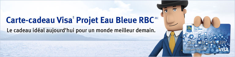carte cadeau visa projet eau bleue rbcmc rbc. Black Bedroom Furniture Sets. Home Design Ideas